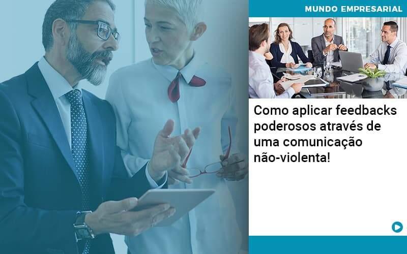 Como Aplicar Feedbacks Poderosos Atraves De Uma Comunicacao Nao Violenta Organização Contábil Lawini - FOX CONTABILIDADE