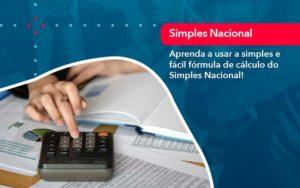 Aprenda A Usar A Simples E Facil Formula De Calculo Do Simples Nacional - FOX CONTABILIDADE