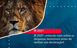 Ir 2021 Entenda Mais Sobre As Despesas Dedutiveis Antes De Realizar Sua Declaracao 1 Organização Contábil Lawini - FOX CONTABILIDADE