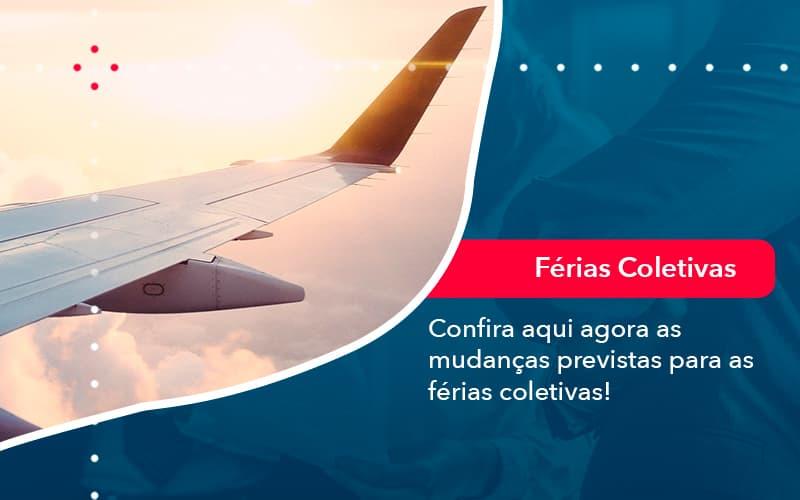 Confira Aqui Agora As Mudancas Previstas Para As Ferias Coletivas 1 - FOX CONTABILIDADE
