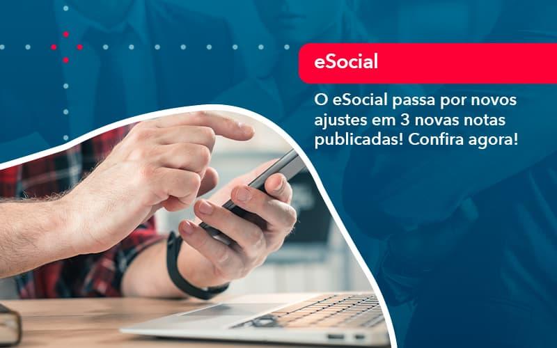 O E Social Passa Por Novos Ajustes Em 3 Novas Notas Publicadas Confira Agora (1) - FOX CONTABILIDADE