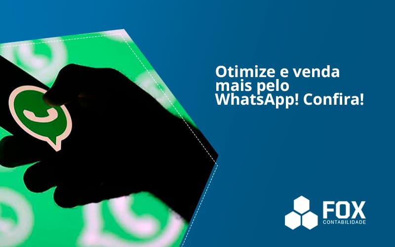 Otimize E Venda Mais Pelo Whatsapp Confira Fox - FOX CONTABILIDADE